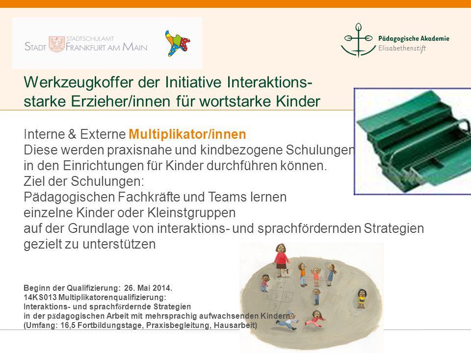 Werkzeugkoffer der Initiative Interaktions- starke Erzieher/innen für wortstarke Kinder