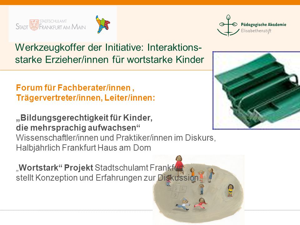 Werkzeugkoffer der Initiative: Interaktions- starke Erzieher/innen für wortstarke Kinder