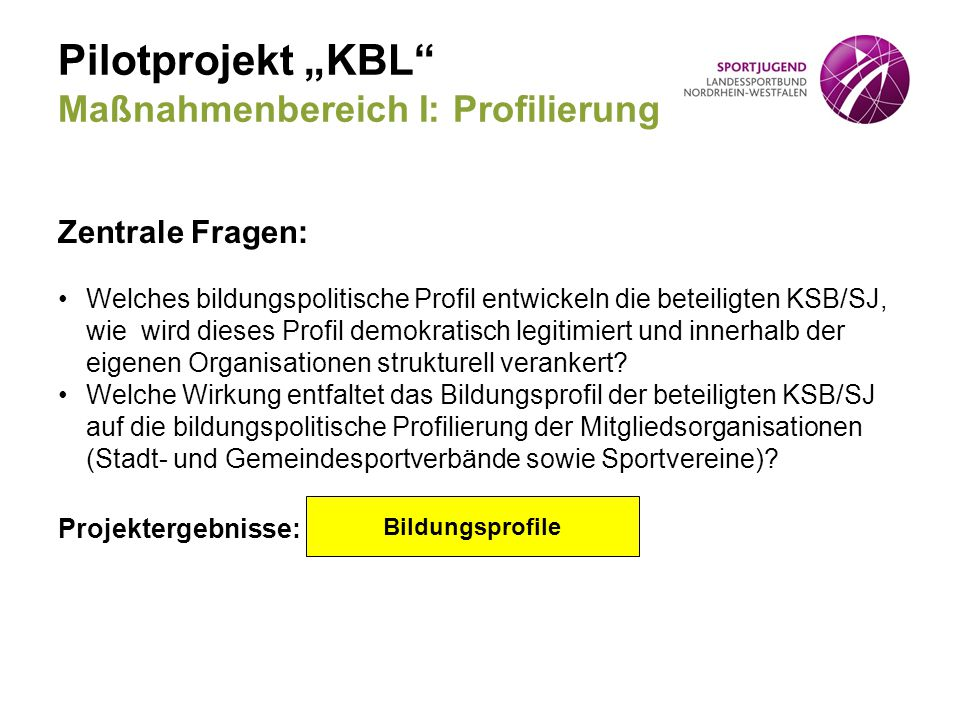 """Pilotprojekt """"KBL Maßnahmenbereich I: Profilierung"""