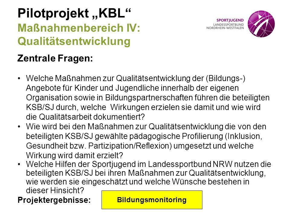 "Pilotprojekt ""KBL Maßnahmenbereich IV: Qualitätsentwicklung"