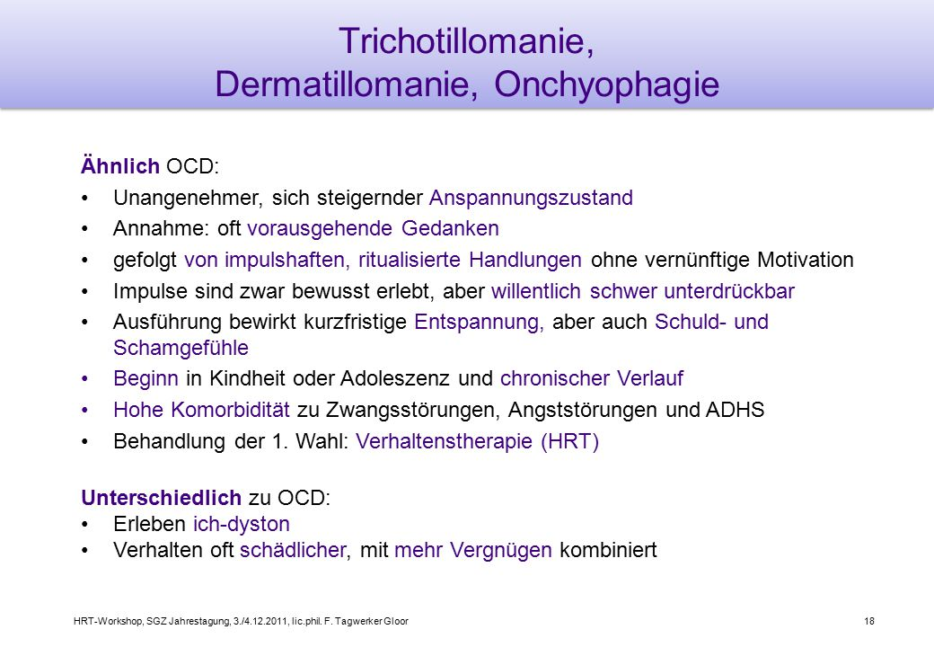 Trichotillomanie, Dermatillomanie, Onchyophagie