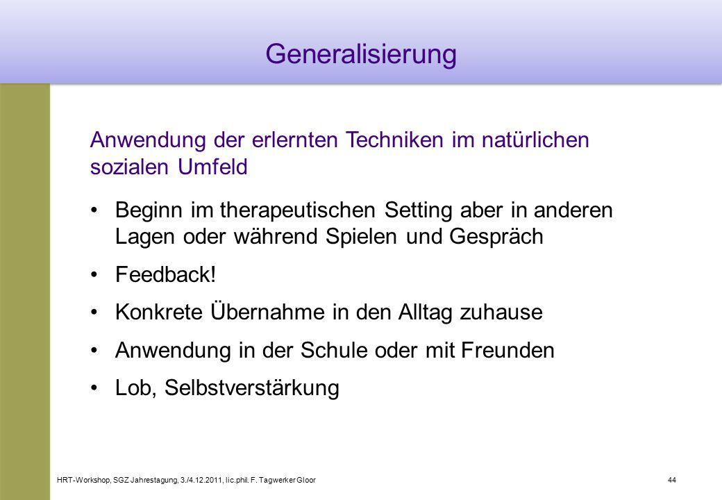 Generalisierung Anwendung der erlernten Techniken im natürlichen sozialen Umfeld.