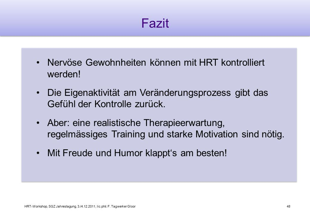 Fazit Nervöse Gewohnheiten können mit HRT kontrolliert werden!