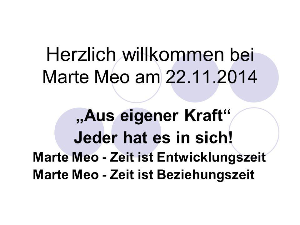Herzlich willkommen bei Marte Meo am 22.11.2014