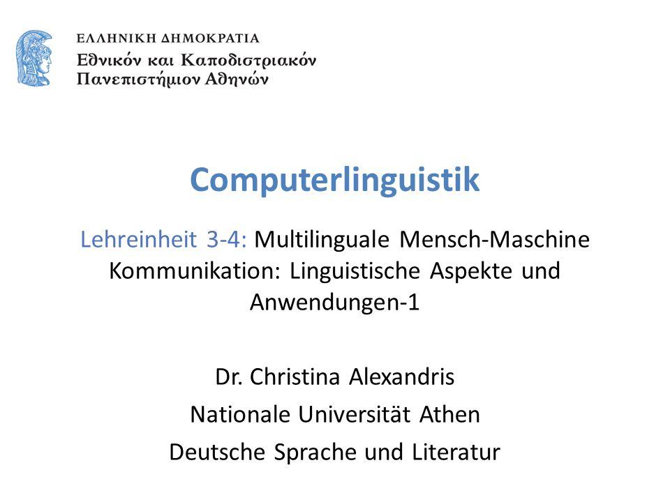 Computerlinguistik Lehreinheit 3-4: Multilinguale Mensch-Maschine Kommunikation: Linguistische Aspekte und Anwendungen-1.