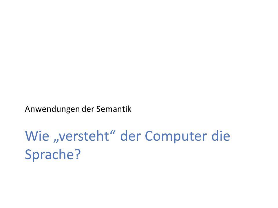 """Wie """"versteht der Computer die Sprache"""