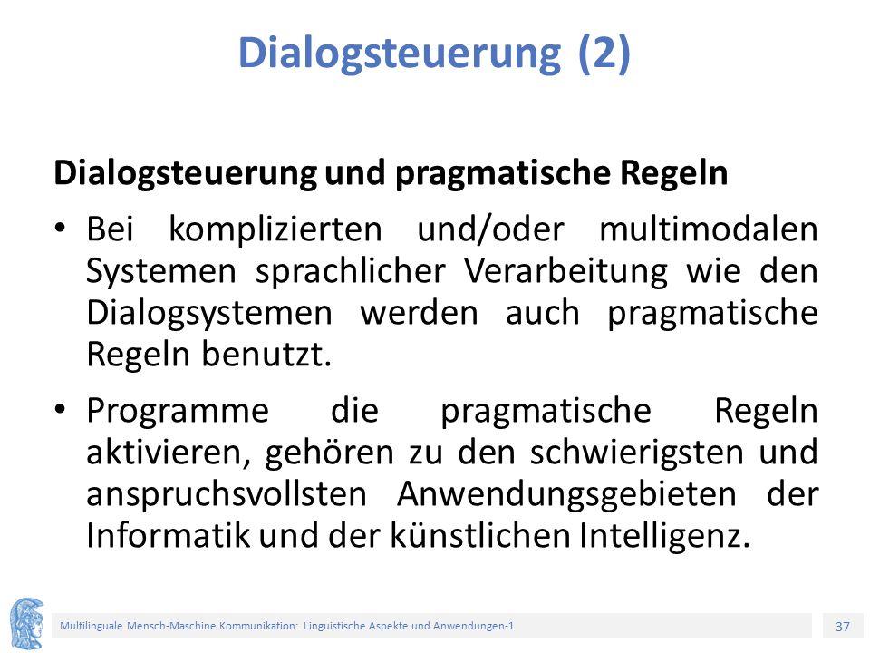 Dialogsteuerung (2) Dialogsteuerung und pragmatische Regeln
