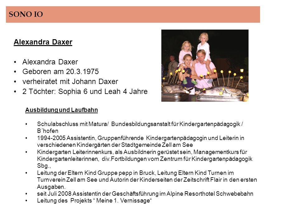 verheiratet mit Johann Daxer 2 Töchter: Sophia 6 und Leah 4 Jahre