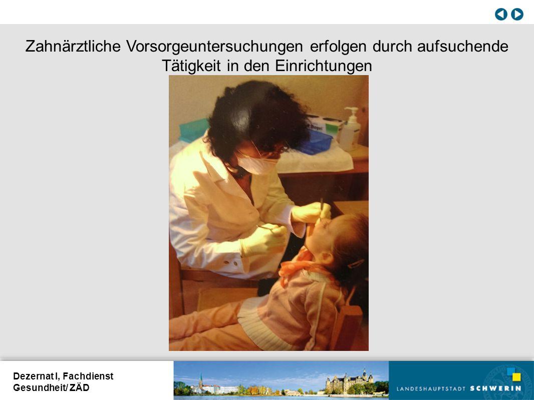 Zahnärztliche Vorsorgeuntersuchungen erfolgen durch aufsuchende Tätigkeit in den Einrichtungen