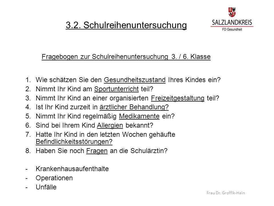 3. 2. Schulreihenuntersuchung Fragebogen zur Schulreihenuntersuchung 3