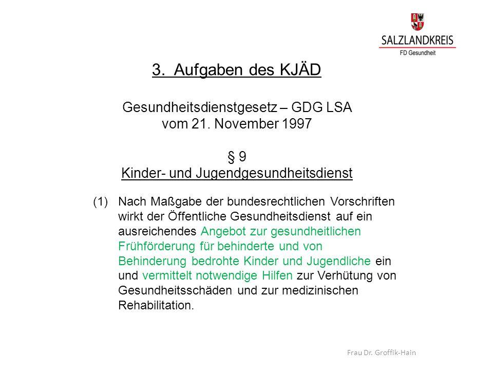 3. Aufgaben des KJÄD Gesundheitsdienstgesetz – GDG LSA vom 21