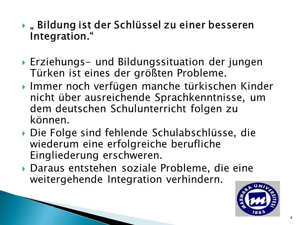 """"""" Bildung ist der Schlüssel zu einer besseren Integration."""