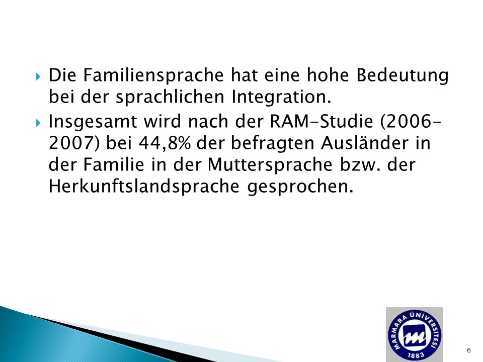 Die Familiensprache hat eine hohe Bedeutung bei der sprachlichen Integration.