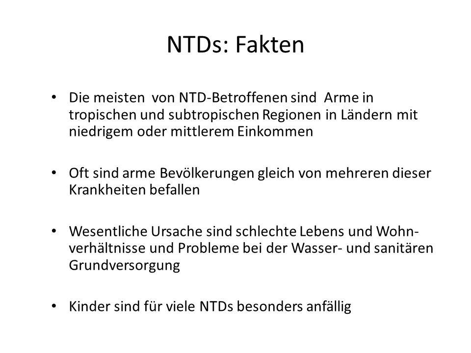 NTDs: Fakten Die meisten von NTD-Betroffenen sind Arme in tropischen und subtropischen Regionen in Ländern mit niedrigem oder mittlerem Einkommen.