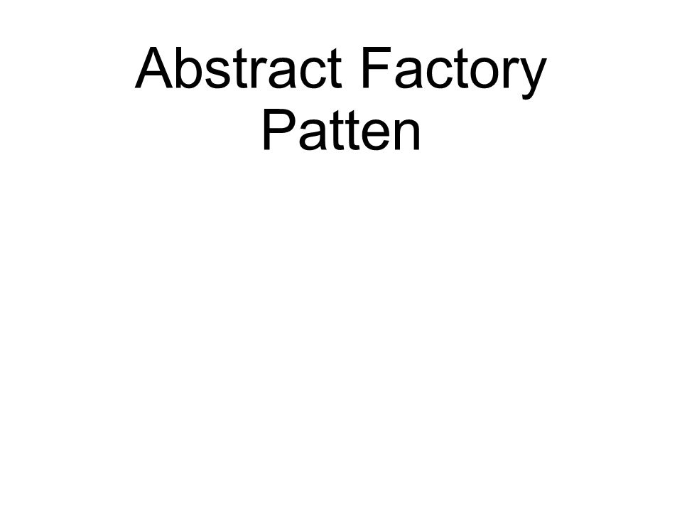 Abstract Factory Patten
