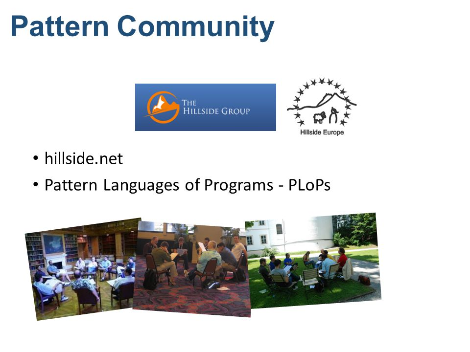 Pattern Community hillside.net Pattern Languages of Programs - PLoPs