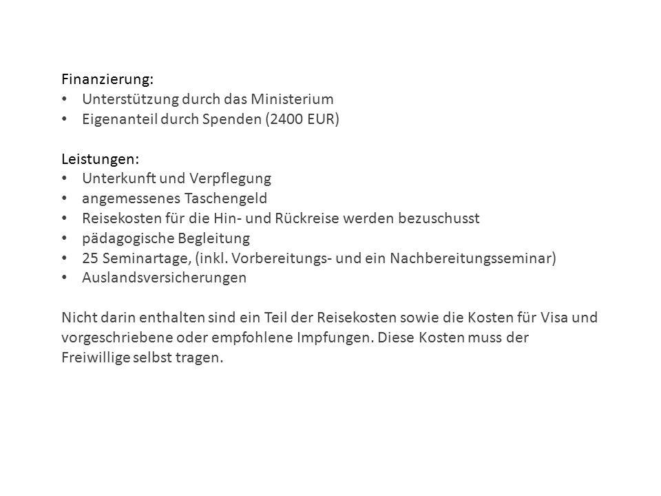 Finanzierung: Unterstützung durch das Ministerium. Eigenanteil durch Spenden (2400 EUR) Leistungen: