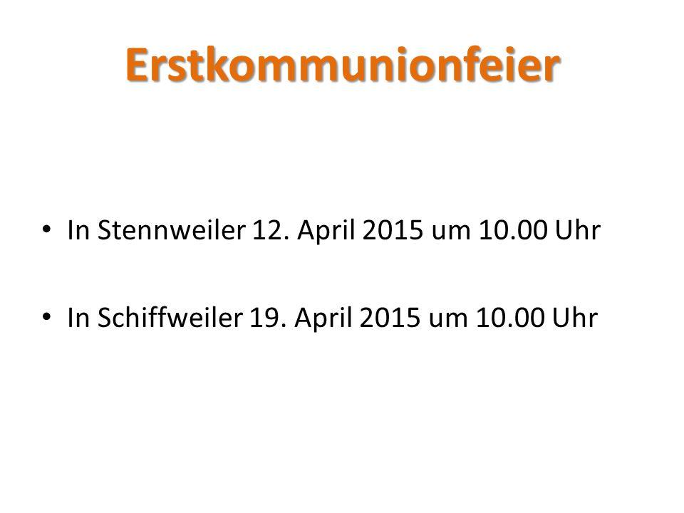 Erstkommunionfeier In Stennweiler 12. April 2015 um 10.00 Uhr
