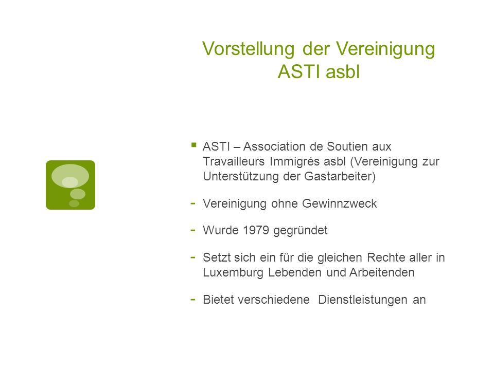 Vorstellung der Vereinigung ASTI asbl