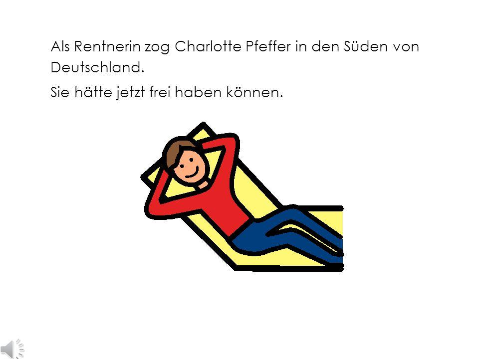 Als Rentnerin zog Charlotte Pfeffer in den Süden von Deutschland