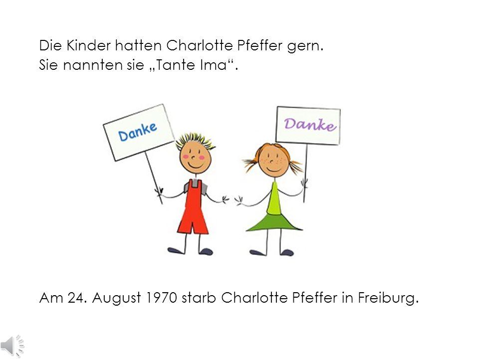 """Die Kinder hatten Charlotte Pfeffer gern. Sie nannten sie """"Tante Ima"""