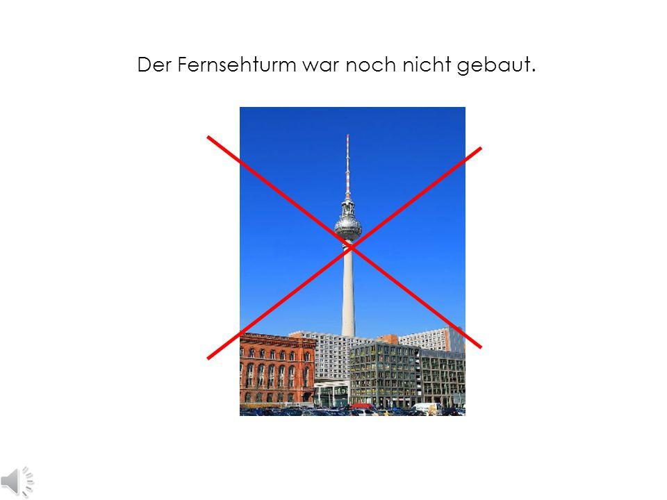 Der Fernsehturm war noch nicht gebaut.