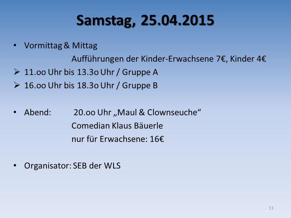 Samstag, 25.04.2015 Vormittag & Mittag
