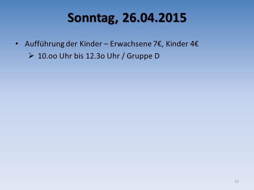 Sonntag, 26.04.2015 Aufführung der Kinder – Erwachsene 7€, Kinder 4€