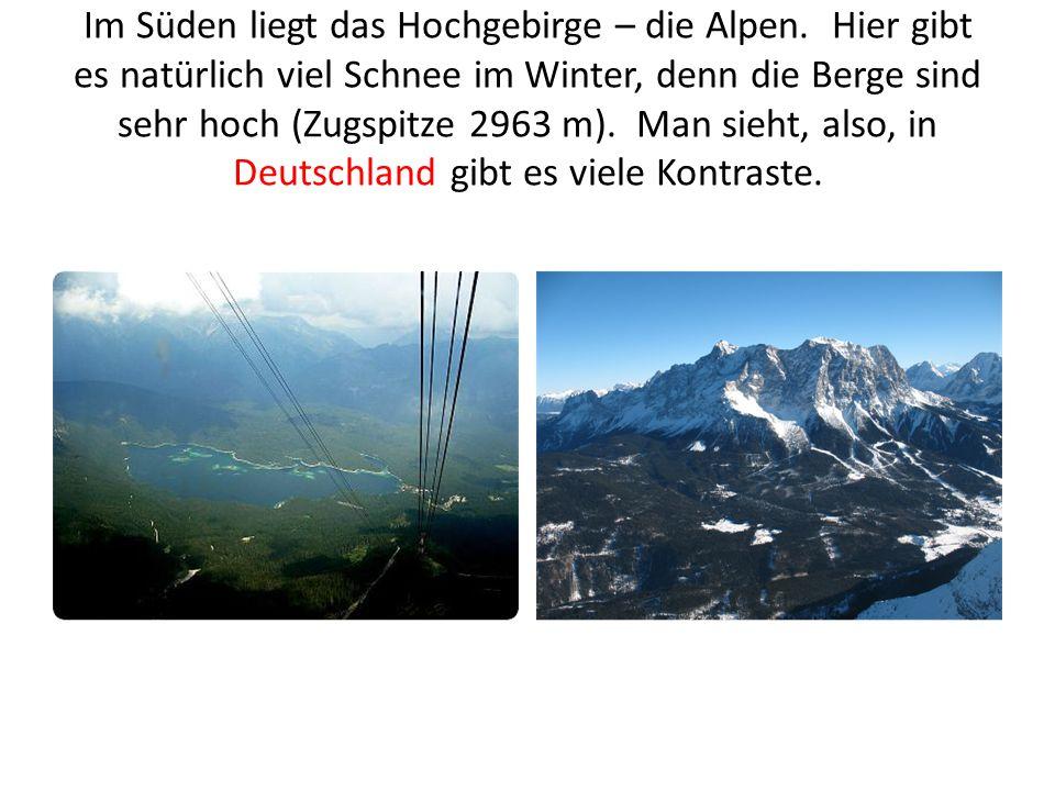 Im Süden liegt das Hochgebirge – die Alpen