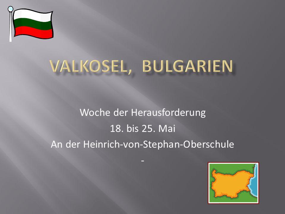 Valkosel, Bulgarien Woche der Herausforderung 18. bis 25. Mai