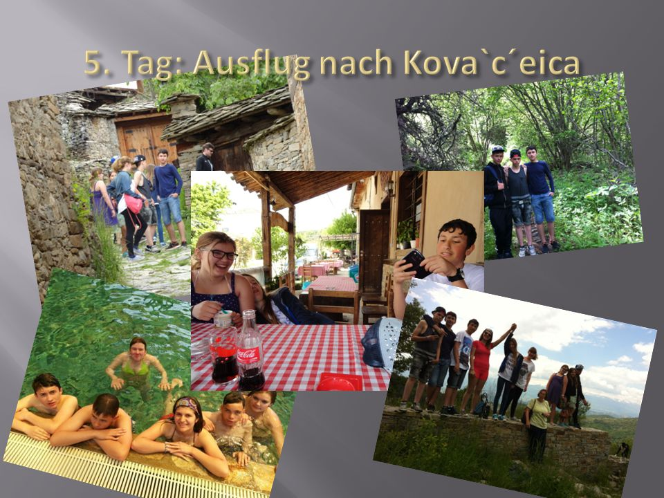 5. Tag: Ausflug nach Kova`c´eica