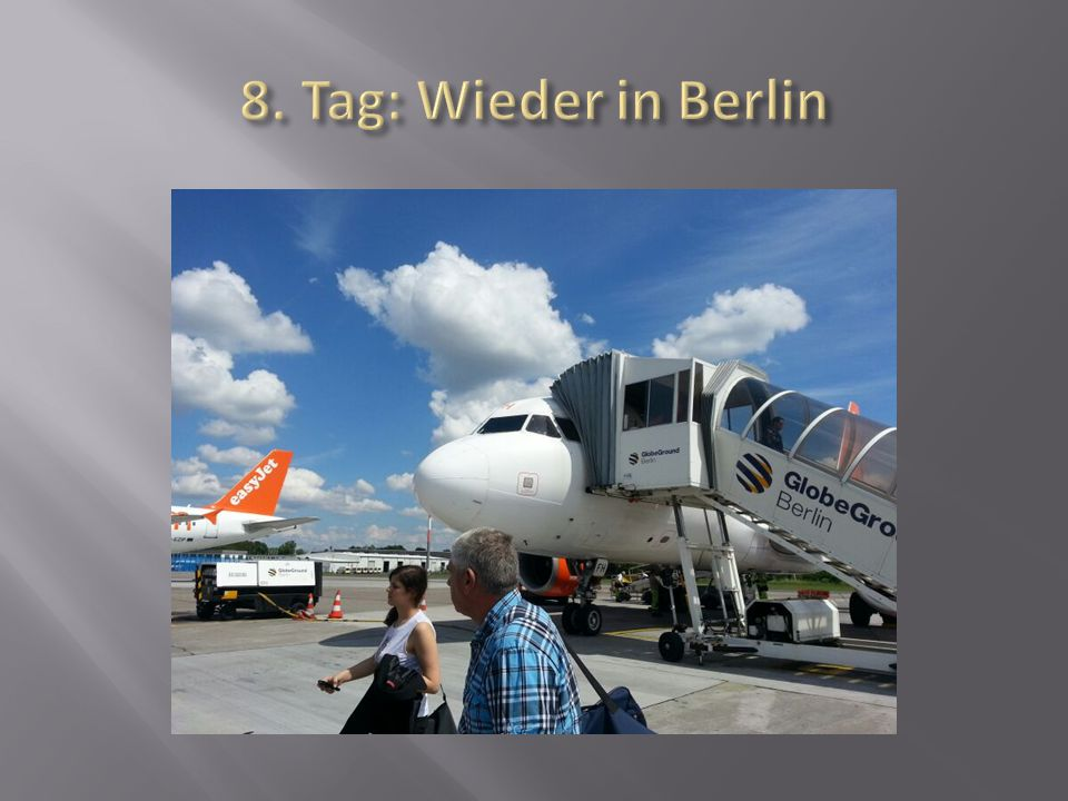 8. Tag: Wieder in Berlin