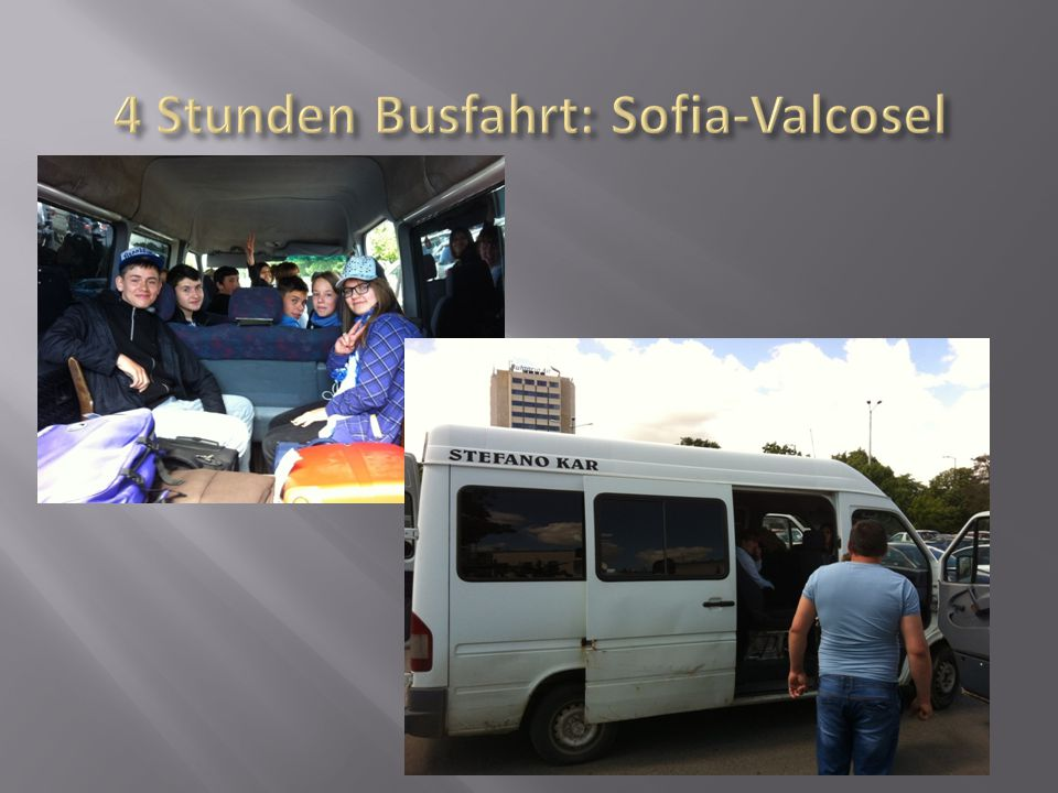 4 Stunden Busfahrt: Sofia-Valcosel