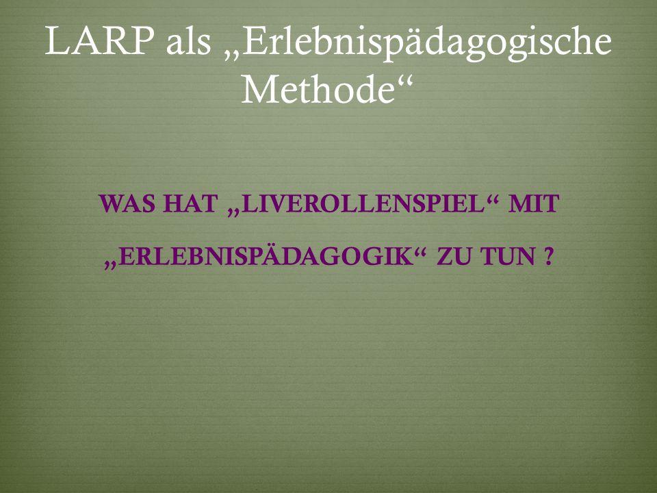 """LARP als """"Erlebnispädagogische Methode"""