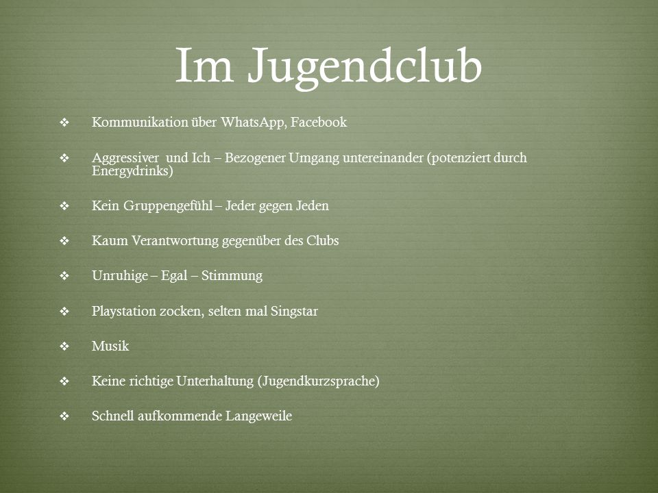 Im Jugendclub Kommunikation über WhatsApp, Facebook