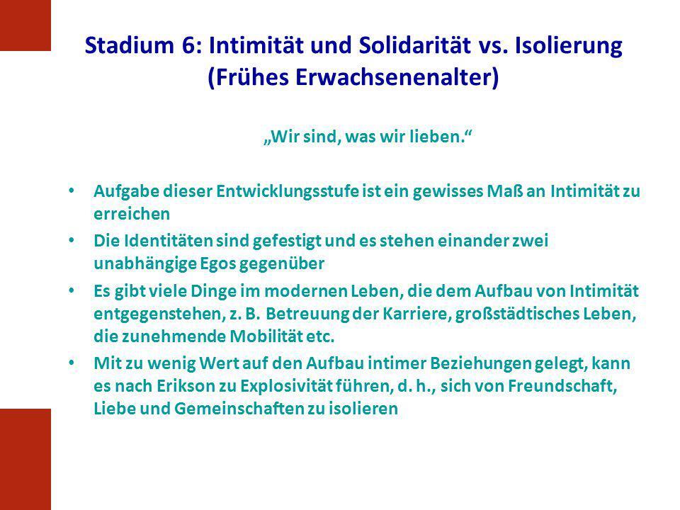 Stadium 6: Intimität und Solidarität vs