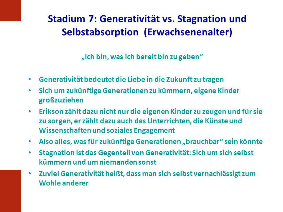 Stadium 7: Generativität vs