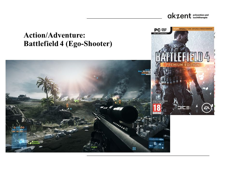 Action/Adventure: Battlefield 4 (Ego-Shooter)