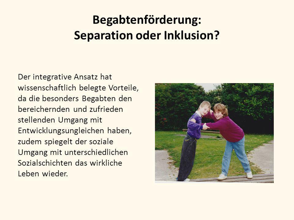 Begabtenförderung: Separation oder Inklusion