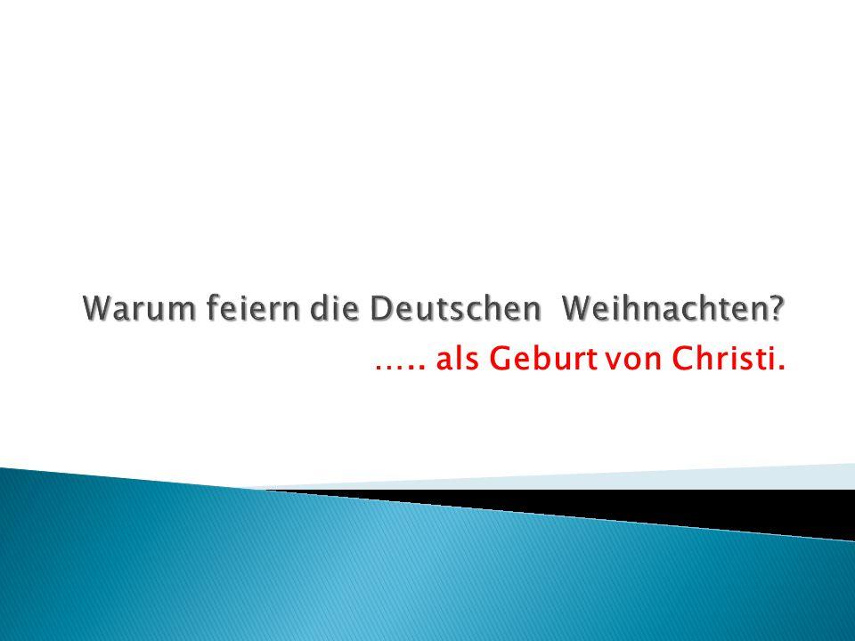 Warum feiern die Deutschen Weihnachten