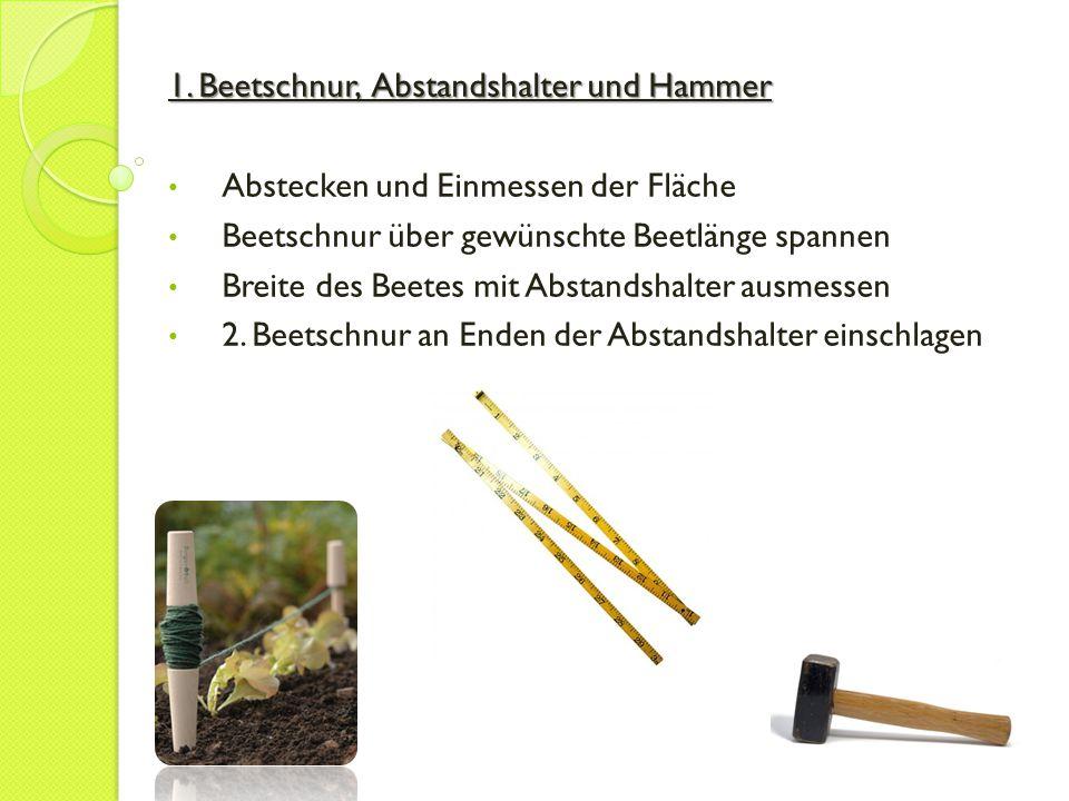1. Beetschnur, Abstandshalter und Hammer