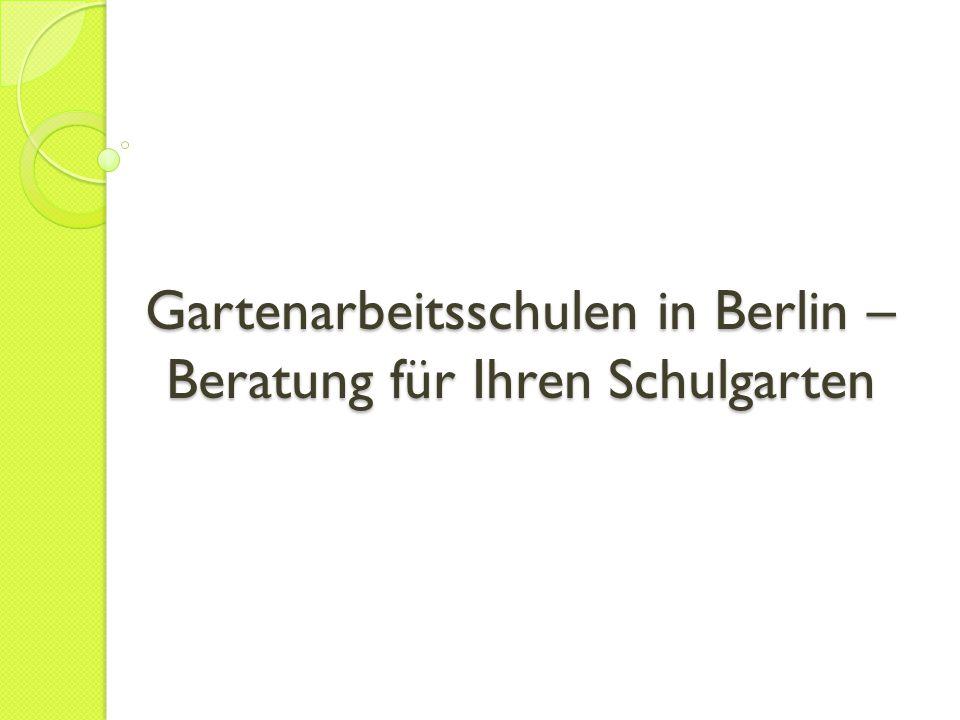 Gartenarbeitsschulen in Berlin – Beratung für Ihren Schulgarten