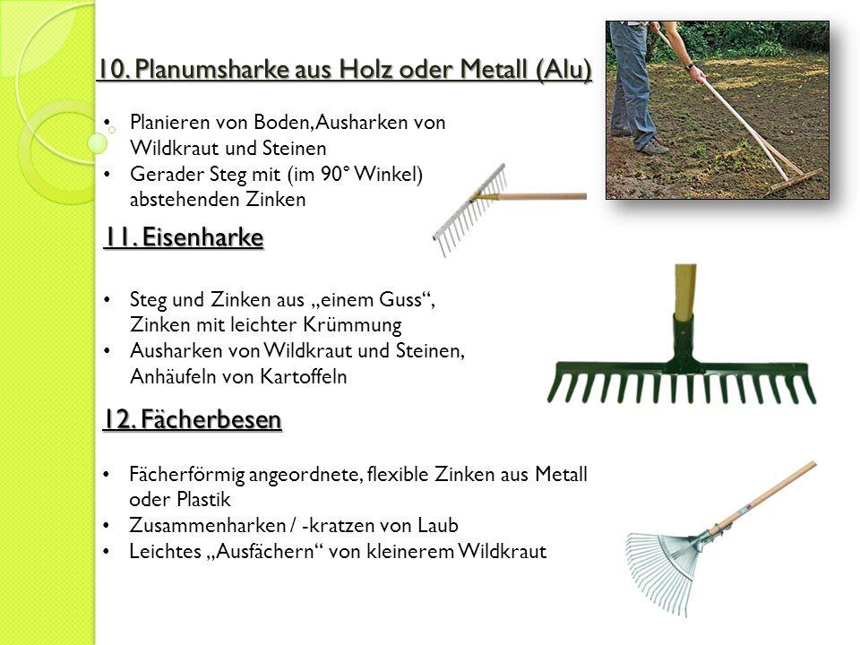 10. Planumsharke aus Holz oder Metall (Alu)