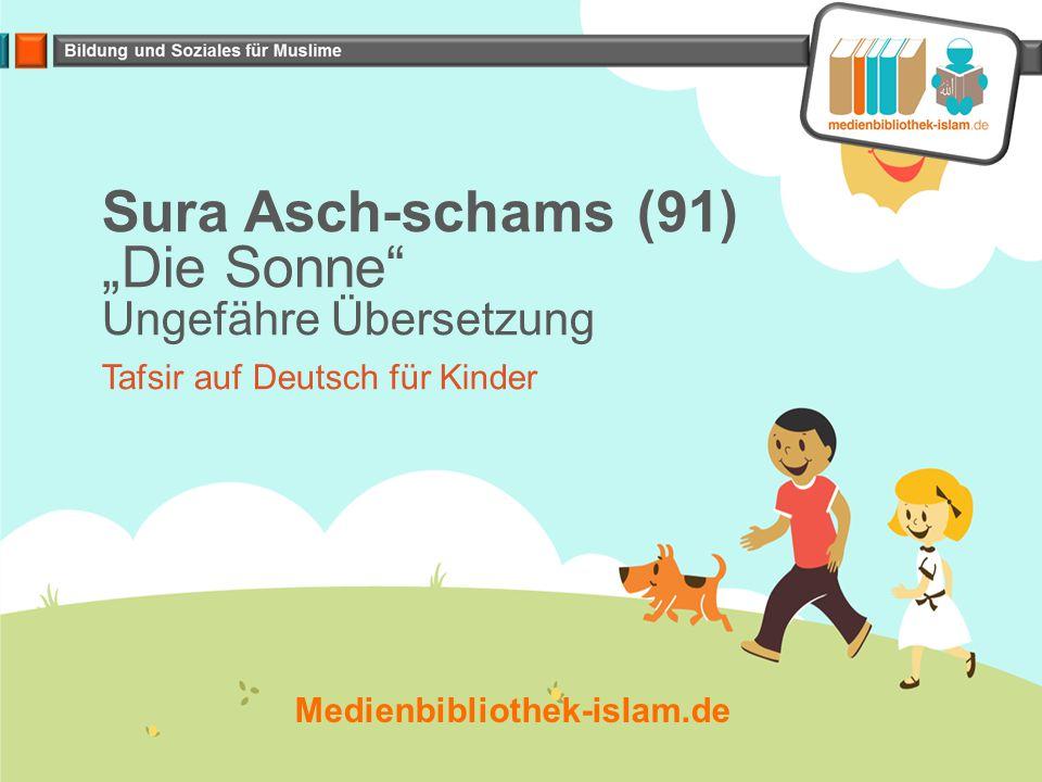 """Sura Asch-schams (91) """"Die Sonne Ungefähre Übersetzung"""