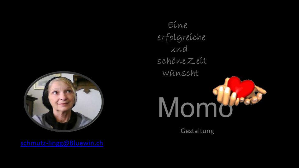 Momo Eine erfolgreiche und schöne Zeit wünscht Gestaltung