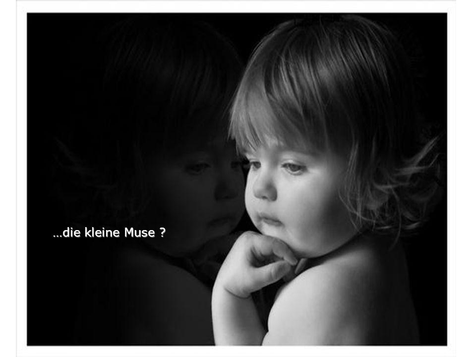 …die kleine Muse