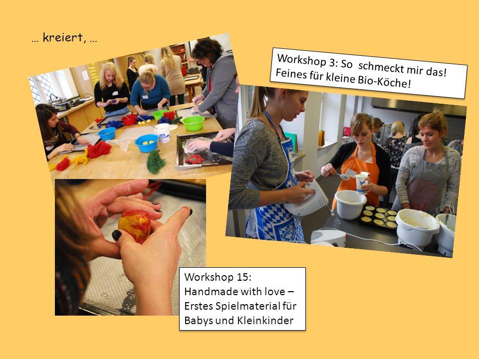 … kreiert, … Workshop 3: So schmeckt mir das! Feines für kleine Bio-Köche!