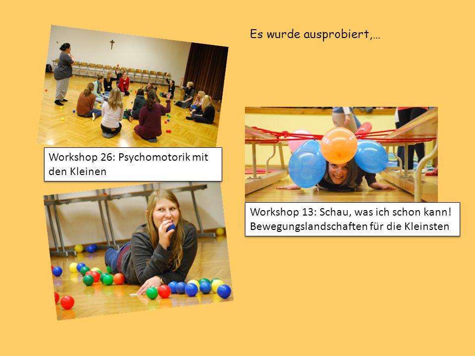 Es wurde ausprobiert,… Workshop 26: Psychomotorik mit den Kleinen.