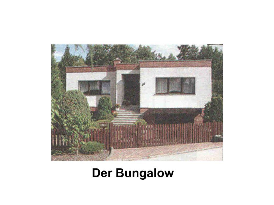 Der Bungalow