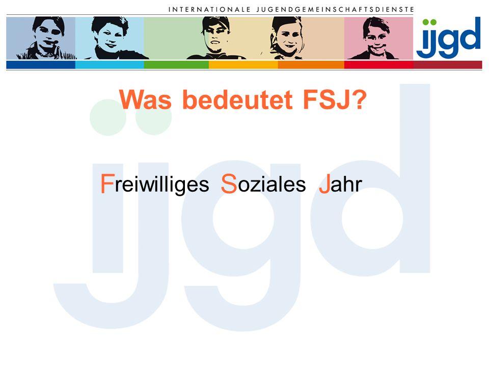 Was bedeutet FSJ F S J reiwilliges oziales ahr